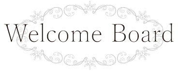 Welcome Board ウエルカムボード
